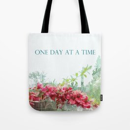 One Day at a Time Fence Flowers Tote Bag