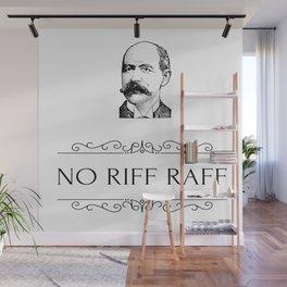 No Riff Raff Wall Mural