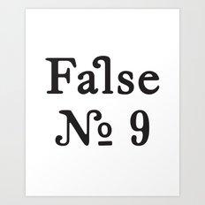 False No. 9 Art Print