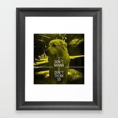 I don't wanna, i don't think so Framed Art Print