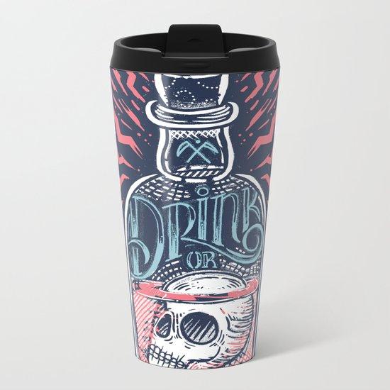 Drink or Die Metal Travel Mug
