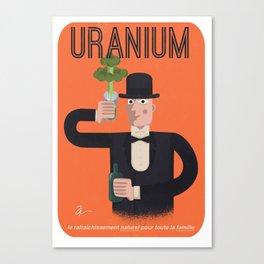 Uranium, delicious uranium Canvas Print
