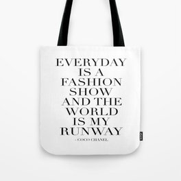 FASHION WALL ART, Everyday Is A Fashion Show And The World Is My Runway,Feminism Art,Feminist Quote Tote Bag