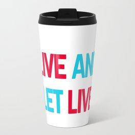 LIVE AND LET LIVE Travel Mug
