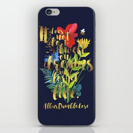 It does not do to dwell on dreams and forget to live. Albus Dumbledore. iPhone Skin