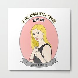 Buffy Summers - Apocalypse Print Metal Print