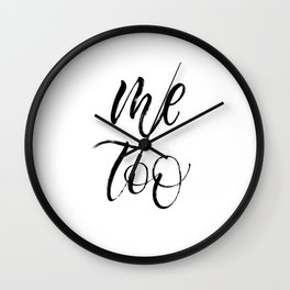 Me Too expressive brush lettering Wall Clock