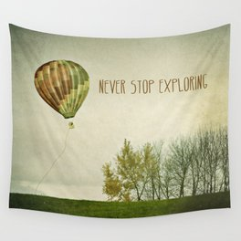 Never Stop Exploring ( Air Balloon) Wall Tapestry