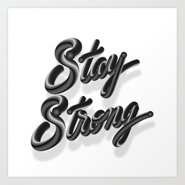 Stay Strong (v.3) Art Print