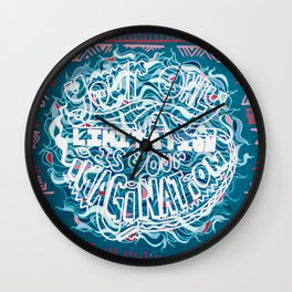"""Your Only Limitation is Your Imagination"" / 41 Fleet St Wall Clock"
