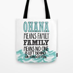 ohana means family.. lilo and stitch disney...  Tote Bag