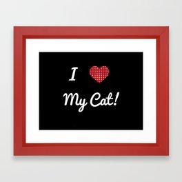 I love my cat Framed Art Print