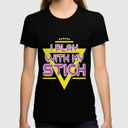 I Play With My Stick Funny 80's Vintage glow stick saying T-shirt
