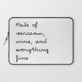 Made of sarcasm, wine, and everything fine Laptop Sleeve
