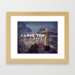 Rio de Janeiro - I love you this much Framed Art Print
