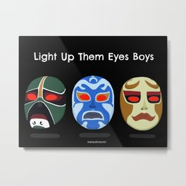 Light Up Them Eye Boys Metal Print