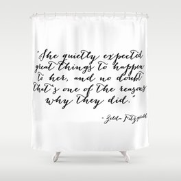 She quietly expected great things Shower Curtain