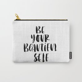 Be Your Beautiful Self modern black and white minimalist typography home room wall decor Carry-All Pouch