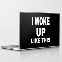 i woke up like this Laptop & iPad Skins featuring I Woke Up Like This by Poppo Inc.
