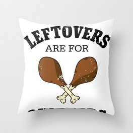 Leftovers Are For Quitters, Turkey Day Holiday Throw Pillow