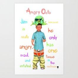 Angryocto - Jim's Lasthope Art Print