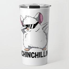 Dabbing Chinchillin T Shirt Chinchilla Cute Pet Travel Mug