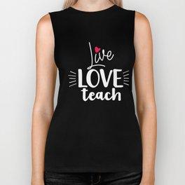 Live, Love Teach Biker Tank