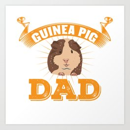 Funny Guinea Pig Hamster Cavy Dad Father Gift Art Print