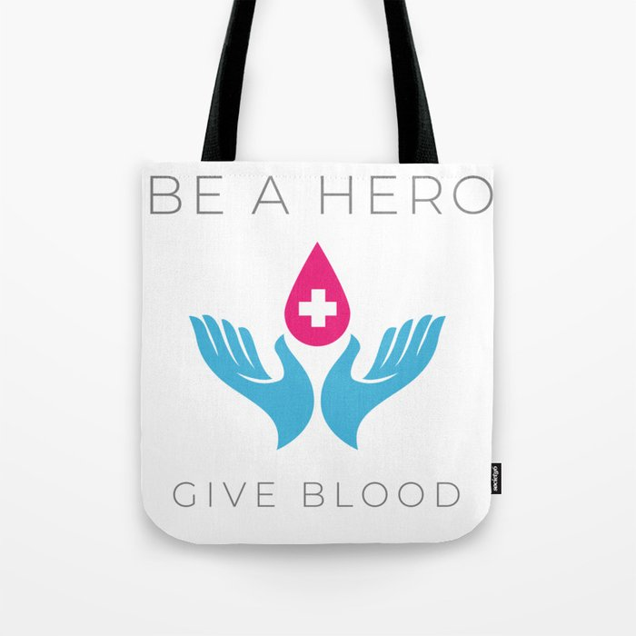Be A Hero Donate Blood Make An Impact Inspire Others Tote Bag By Lunaco
