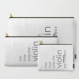 Live, love, play the violin Carry-All Pouch