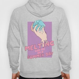 melting like ice on a summer day Hoody