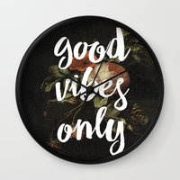 good vibes only Wall Clocks featuring good vibes only by ecce