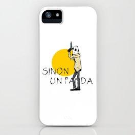 Sinon, un panda (4) iPhone Case