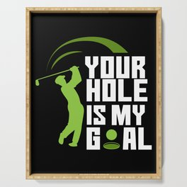 Your Hole Is My Goal - Fairway Green Golf Golfer Serving Tray