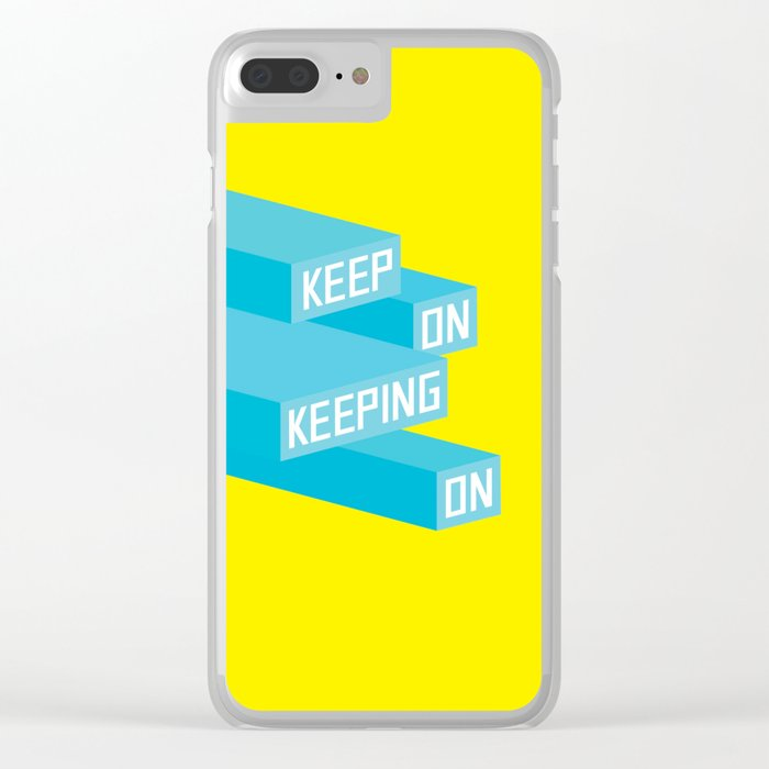 Keep On Keeping on Clear iPhone Case