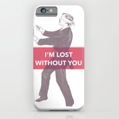 I'm lost without you Slim Case iPhone 6s