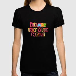 Let art into your heart T-shirt