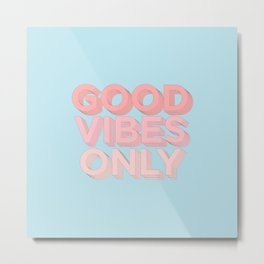 Good Vibes Only sky blue peach pink typography inspirational motivational home wall bedroom decor Metal Print