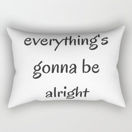 EVERYTHING IS GOING TO BE ALRIGHT Rectangular Pillow
