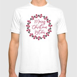 Merry Christmas Bitches, Funny Quote T-shirt