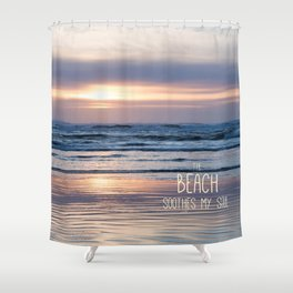 Beach Glow Soothes Soul Shower Curtain