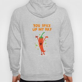 You Spice Up My Day Hoody