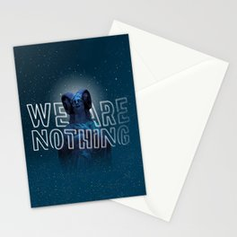 We are nothing. Stationery Cards