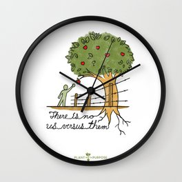 Plant With Purpose - There is no us versus them Wall Clock
