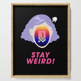 STAY WEIRD! Serving Tray