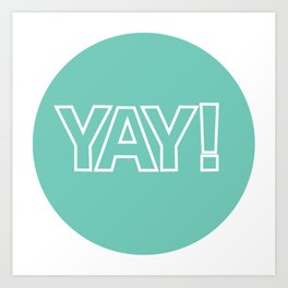 Yay - Happiness Quote Art Print