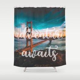 ADVENTURE AWAITS San Francisco Shower Curtain