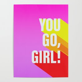 You go, girl! Poster