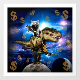 Cat Kitty Travel through Galaxy on Dinosaur T-rex with Guns and Golden chains Swag money dollars Art Print