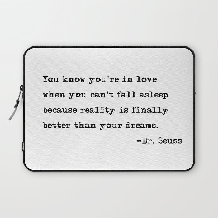 You know you're in love - Dr. Seuss quote Laptop Sleeve